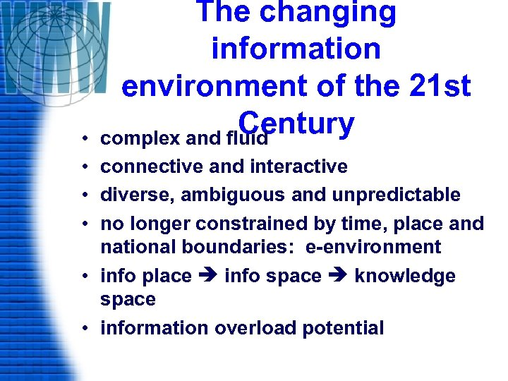 The changing information environment of the 21 st Century complex and fluid • •