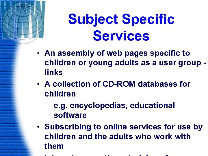Subject Specific Services • An assembly of web pages specific to children or young