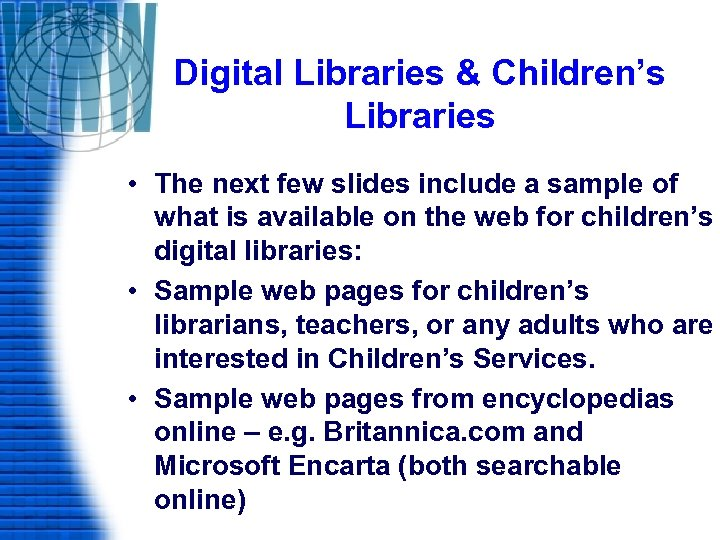 Digital Libraries & Children's Libraries • The next few slides include a sample of