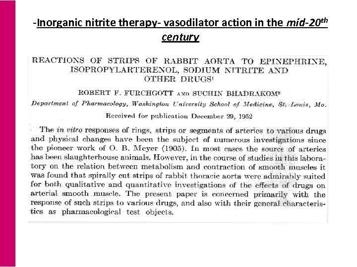 -Inorganic nitrite therapy- vasodilator action in the mid-20 th century