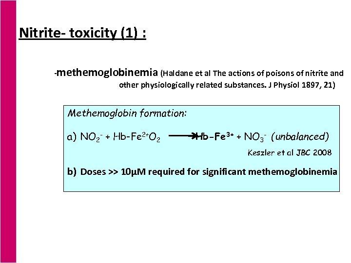 Nitrite- toxicity (1) : -methemoglobinemia (Haldane et al The actions of poisons of nitrite