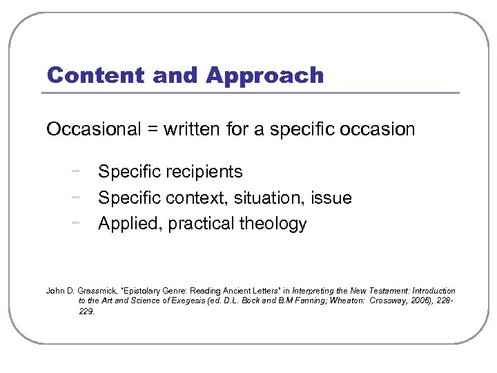 Content and Approach Occasional = written for a specific occasion - Specific recipients Specific