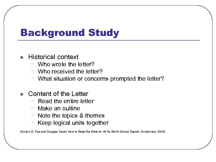 Background Study l l Historical context - Who wrote the letter? Who received the