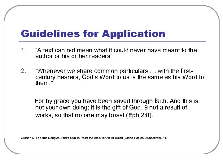 "Guidelines for Application 1. ""A text can not mean what it could never have"