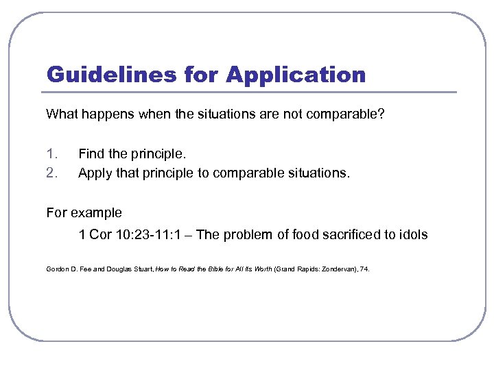 Guidelines for Application What happens when the situations are not comparable? 1. 2. Find