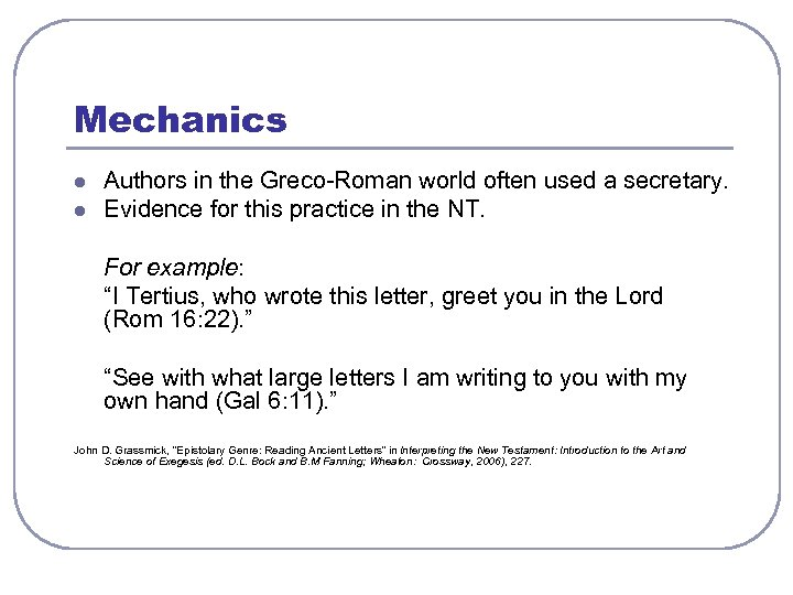 Mechanics l l Authors in the Greco-Roman world often used a secretary. Evidence for