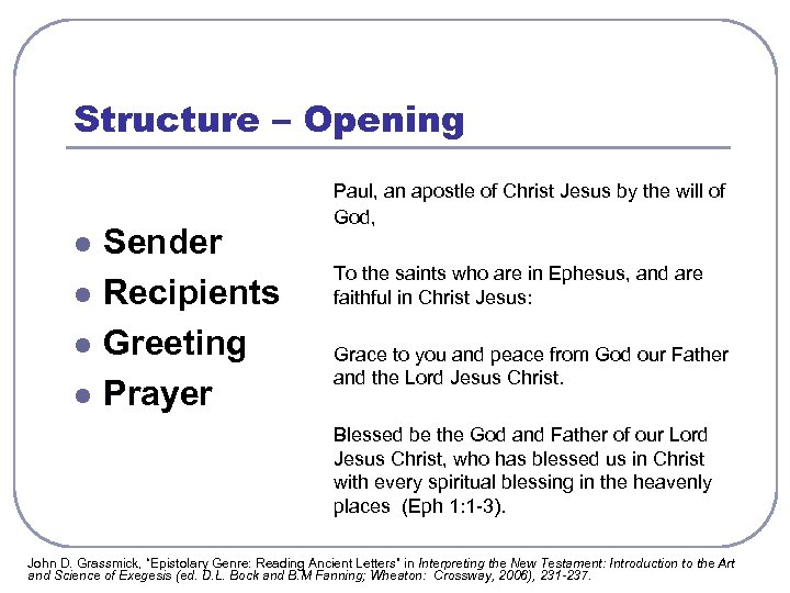 Structure – Opening l l Sender Recipients Greeting Prayer Paul, an apostle of Christ