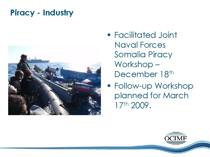 Piracy - Industry • Facilitated Joint Naval Forces Somalia Piracy Workshop – December 18