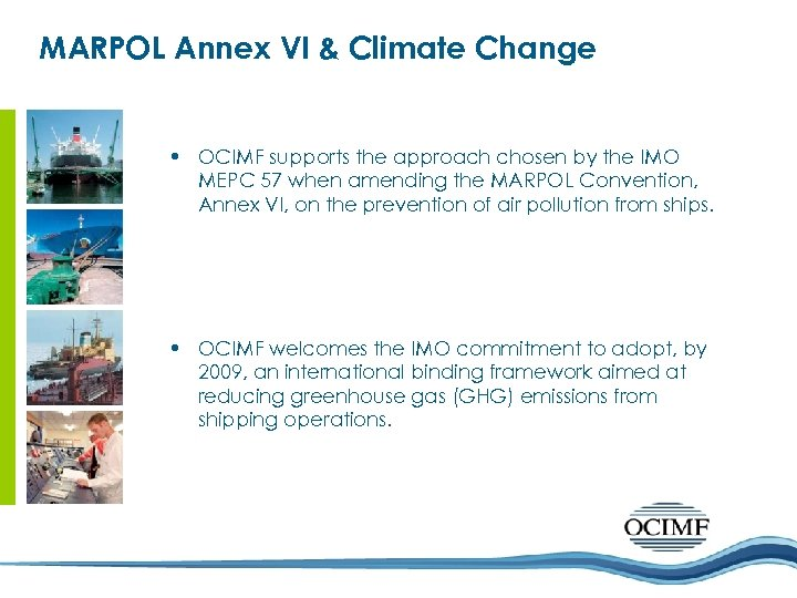 MARPOL Annex VI & Climate Change • OCIMF supports the approach chosen by the