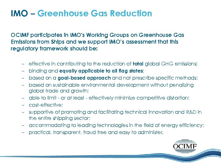 IMO – Greenhouse Gas Reduction OCIMF participates in IMO's Working Groups on Greenhouse Gas