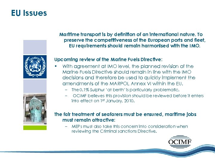 EU Issues Maritime transport is by definition of an international nature. To preserve the