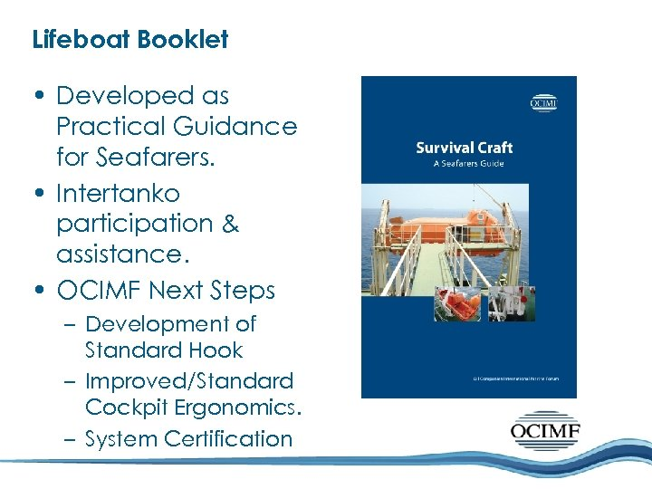 Lifeboat Booklet • Developed as Practical Guidance for Seafarers. • Intertanko participation & assistance.