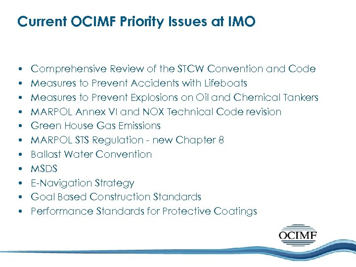 Current OCIMF Priority Issues at IMO • • • Comprehensive Review of the STCW