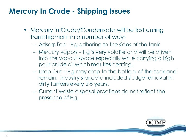 Mercury In Crude - Shipping Issues • Mercury in Crude/Condensate will be lost during