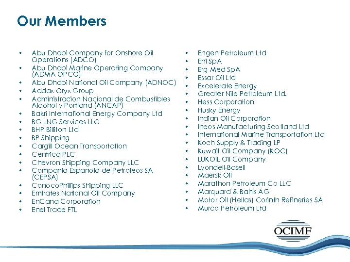 Our Members • • • • • Abu Dhabi Company for Onshore Oil Operations