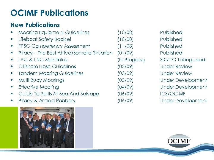 OCIMF Publications New Publications • • • Mooring Equipment Guidelines Lifeboat Safety Booklet FPSO