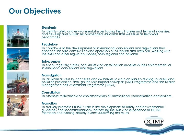 Our Objectives Standards To identify safety and environmental issues facing the oil tanker and