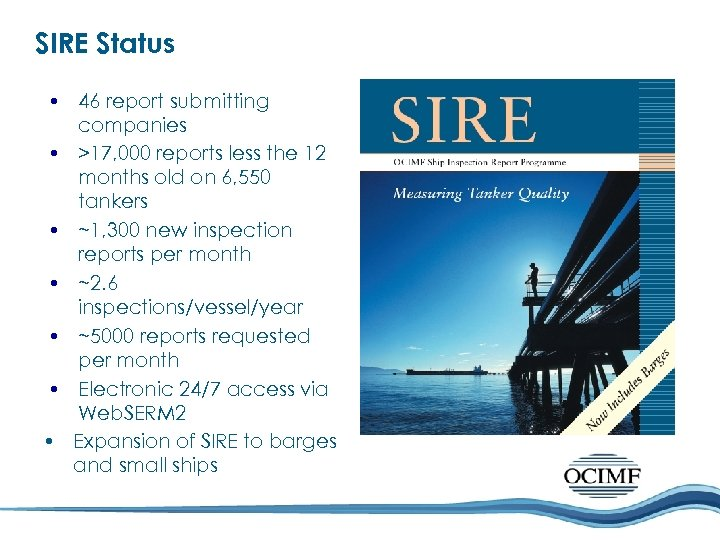 SIRE Status • 46 report submitting companies • >17, 000 reports less the 12
