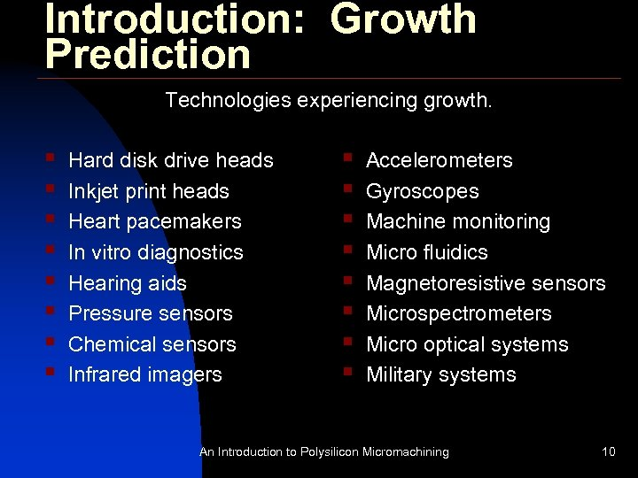 Introduction: Growth Prediction Technologies experiencing growth. § § § § Hard disk drive heads