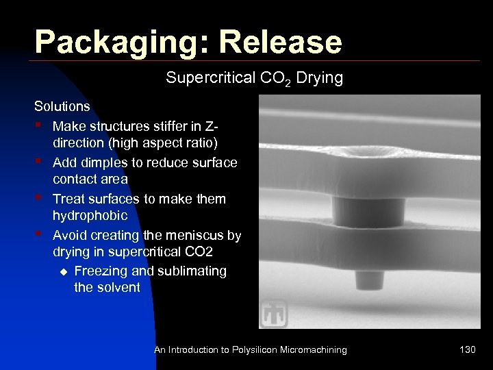 Packaging: Release Supercritical CO 2 Drying Solutions § Make structures stiffer in Zdirection (high