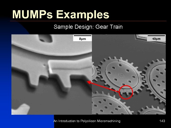 MUMPs Examples Sample Design: Gear Train An Introduction to Polysilicon Micromachining 143