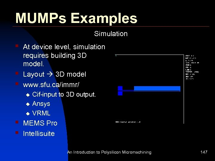 MUMPs Examples Simulation § § § At device level, simulation requires building 3 D