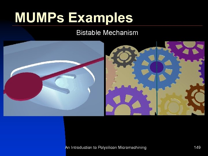 MUMPs Examples Bistable Mechanism An Introduction to Polysilicon Micromachining 149