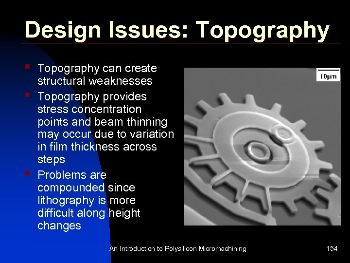 Design Issues: Topography § § § Topography can create structural weaknesses Topography provides stress