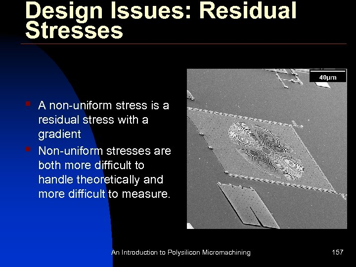 Design Issues: Residual Stresses § § A non-uniform stress is a residual stress with