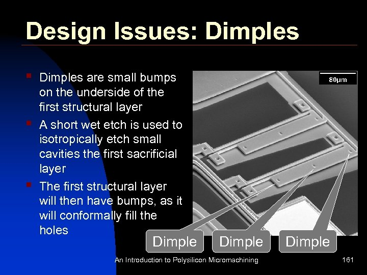 Design Issues: Dimples § § § Dimples are small bumps on the underside of