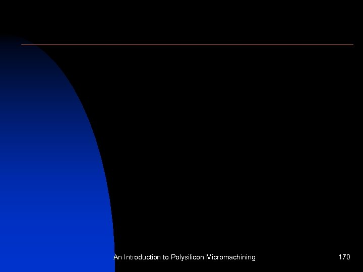 An Introduction to Polysilicon Micromachining 170