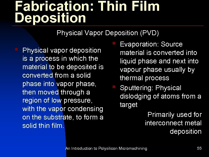 Fabrication: Thin Film Deposition Physical Vapor Deposition (PVD) § Physical vapor deposition is a