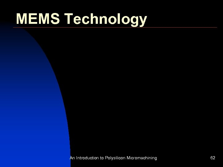 MEMS Technology An Introduction to Polysilicon Micromachining 62