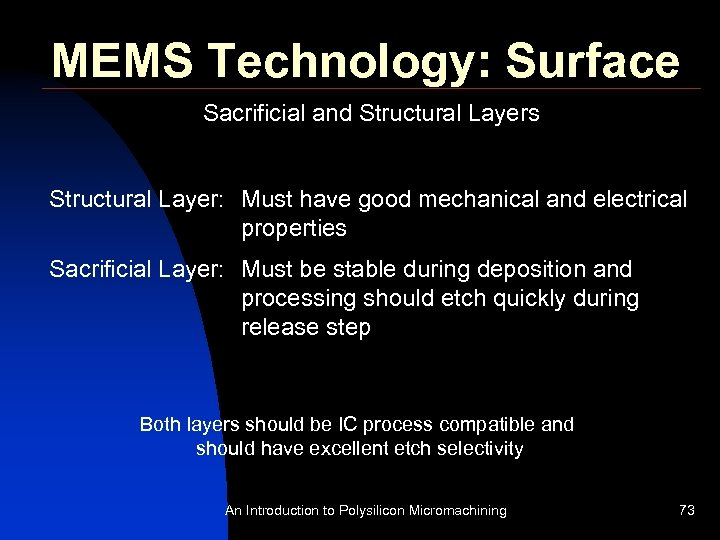 MEMS Technology: Surface Sacrificial and Structural Layers Structural Layer: Must have good mechanical and
