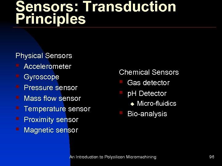 Sensors: Transduction Principles Physical Sensors § Accelerometer § Gyroscope § Pressure sensor § Mass