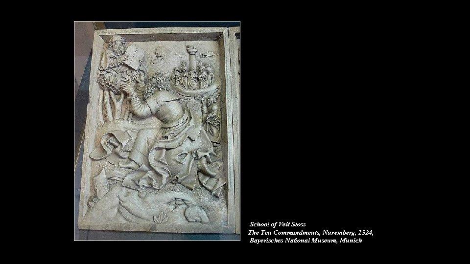 School of Veit Stoss The Ten Commandments, Nuremberg, 1524, Bayerisches National Museum, Munich
