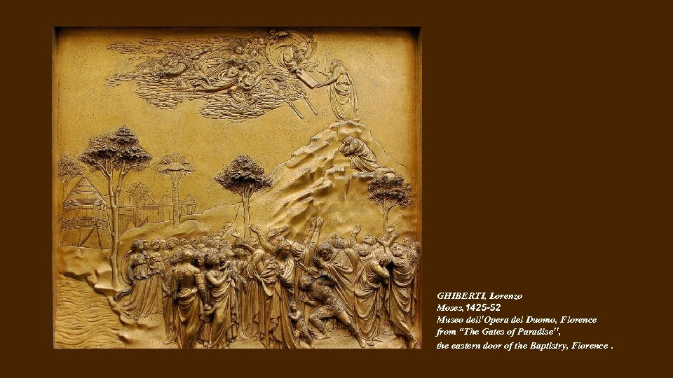 """GHIBERTI, Lorenzo Moses, 1425 -52 Museo dell'Opera del Duomo, Florence from """"The Gates of"""