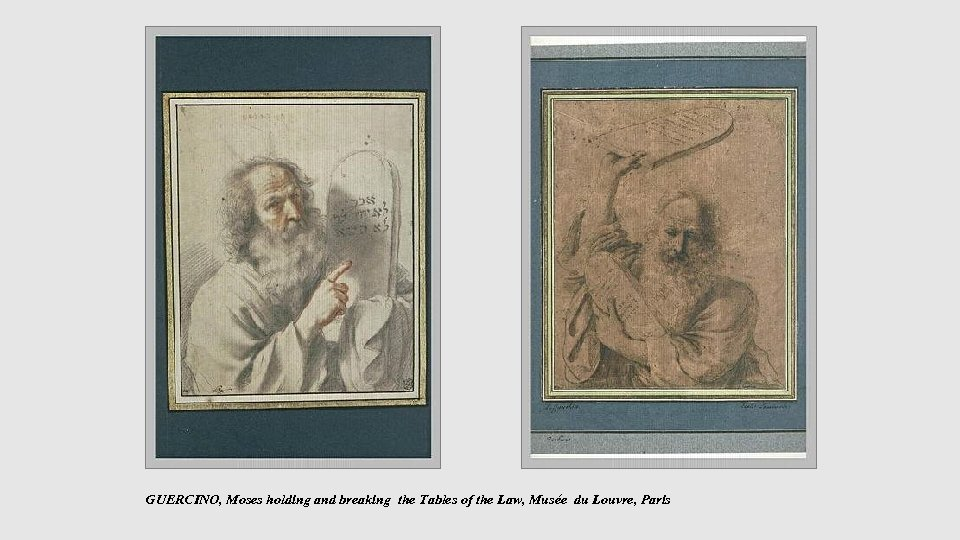 GUERCINO, Moses holding and breaking the Tables of the Law, Musée du Louvre,