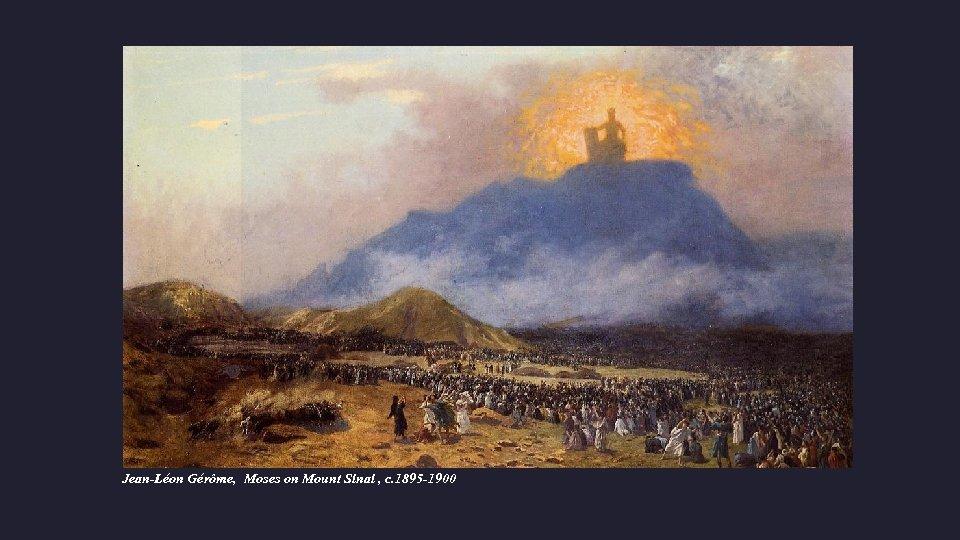 Jean-Léon Gérôme, Moses on Mount Sinai , c. 1895 -1900