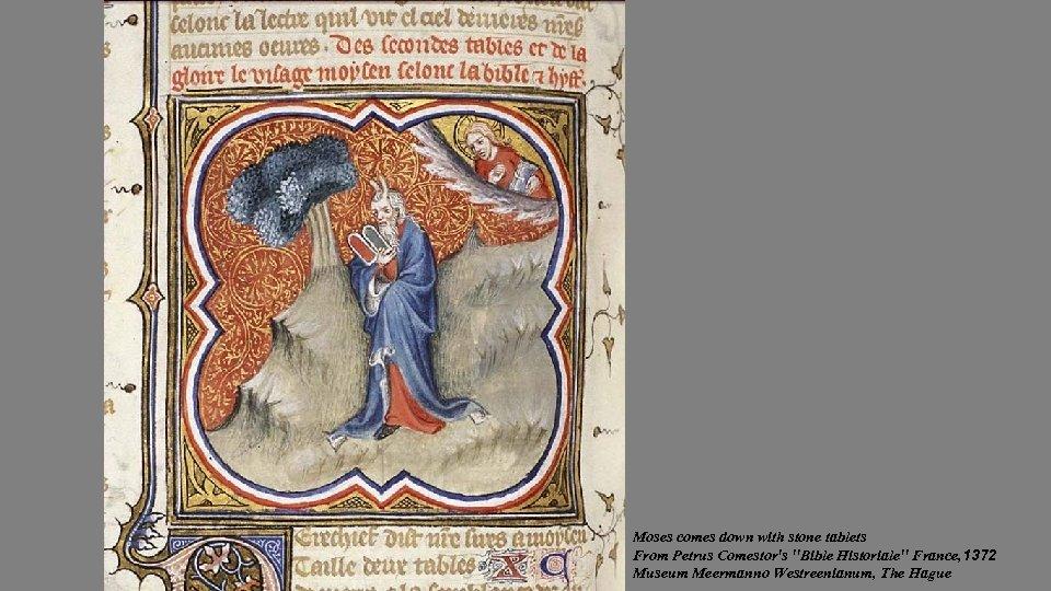 Moses comes down with stone tablets From Petrus Comestor's