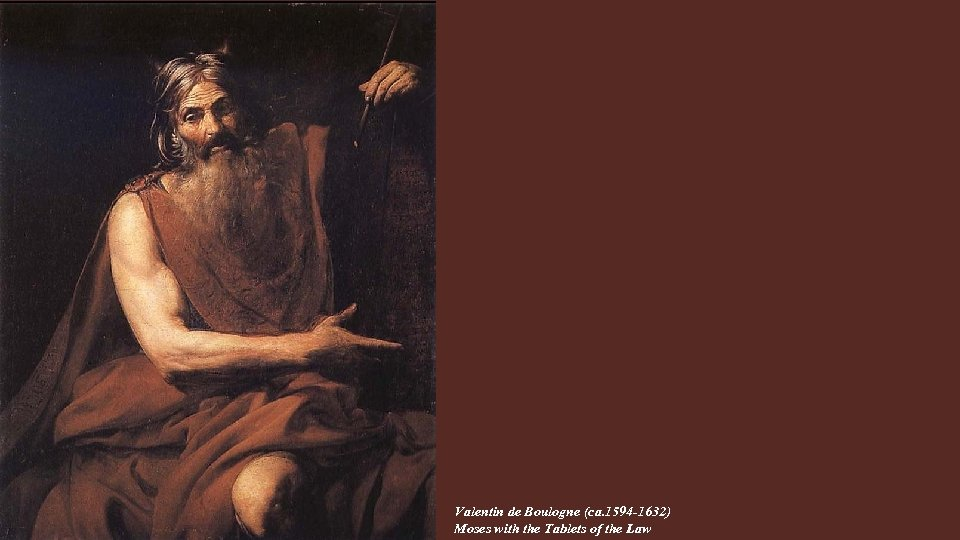 Valentin de Boulogne (ca. 1594 -1632) Moses with the Tablets of the Law