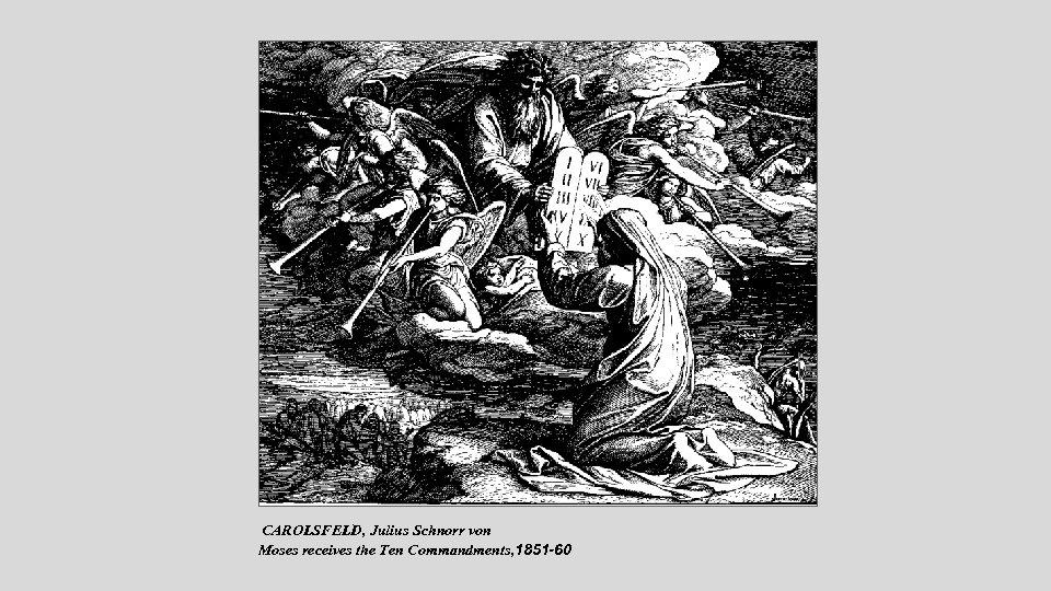 CAROLSFELD, Julius Schnorr von Moses receives the Ten Commandments, 1851 -60