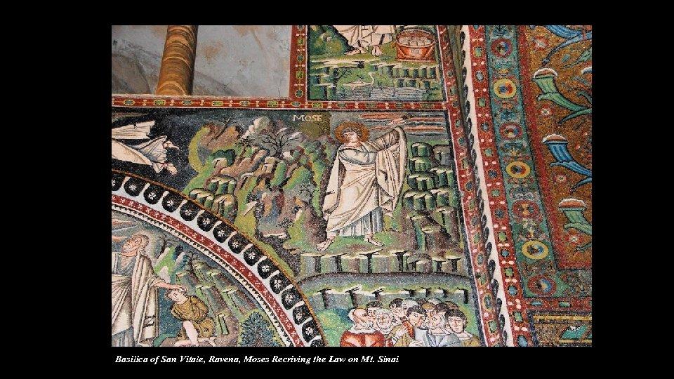 Basilica of San Vitale, Ravena, Moses Recriving the Law on Mt. Sinai