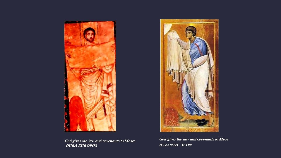God gives the law and covenants to Moses DURA EUROPOS God gives the law