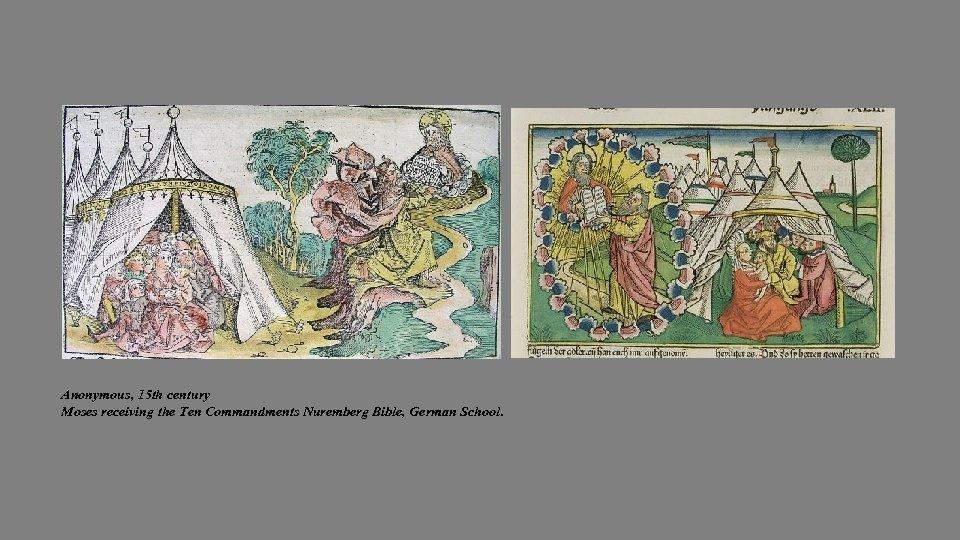 Anonymous, 15 th century Moses receiving the Ten Commandments Nuremberg Bible, German School.