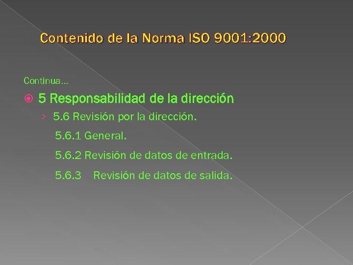 Contenido de la Norma ISO 9001: 2000 Continua. . . 5 Responsabilidad de la