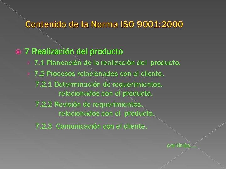 Contenido de la Norma ISO 9001: 2000 7 Realización del producto › 7. 1