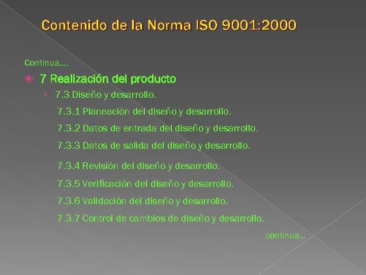 Contenido de la Norma ISO 9001: 2000 Continua…. 7 Realización del producto › 7.