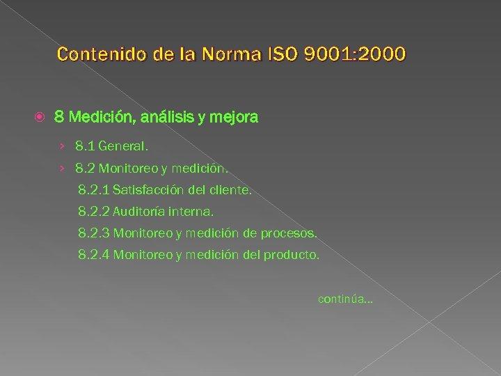 Contenido de la Norma ISO 9001: 2000 8 Medición, análisis y mejora › 8.