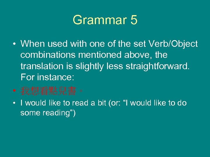 Grammar 5 • When used with one of the set Verb/Object combinations mentioned above,